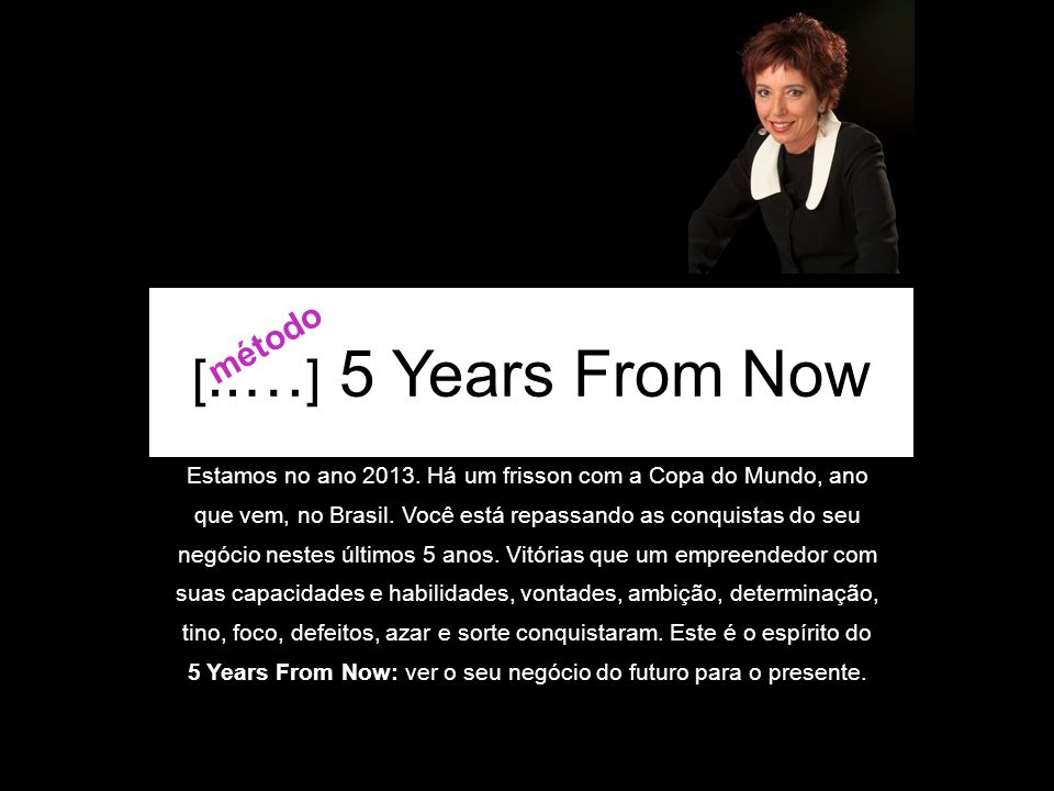 [..…] 5 Years From Now método